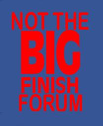 NotTheBigFinishForum Forum